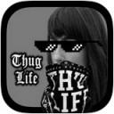 Thug Life app